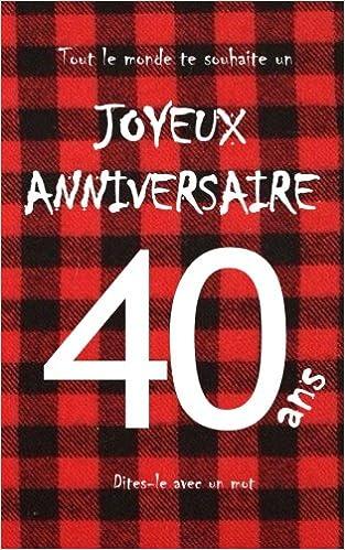 Joyeux Anniversaire 40 Ans Livre D Or A Ecrire Taille L Motif