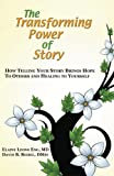 The Transforming Power of Story, Elaine Leong Eng and David B. Biebel, 1939267420