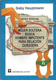 Mujer soltera busca hombre impotente para relacion duradera / In Search of an Impotent Man (