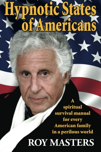 Download Hypnotic States of Americans: A spiritual survival manual  for every American family  in a perilous world ebook