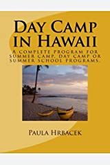 Day Camp in Hawaii: A complete program guide for summer camps, day camps and summer school programs.
