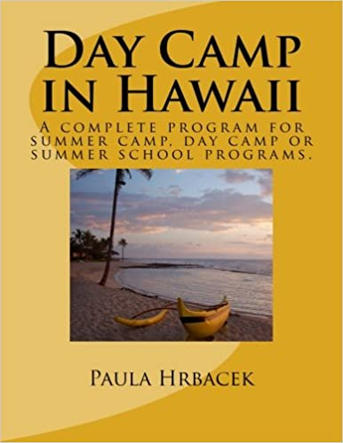 Day Camp in Hawaii: A complete program guide for summer ...