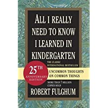 Robert Fulghum: All I Really Need to Know I Learned in Kindergarten (Paperback - Revised Ed.); 2004 Edition