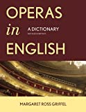 Operas in English, Margaret Ross Griffel, 0810882728
