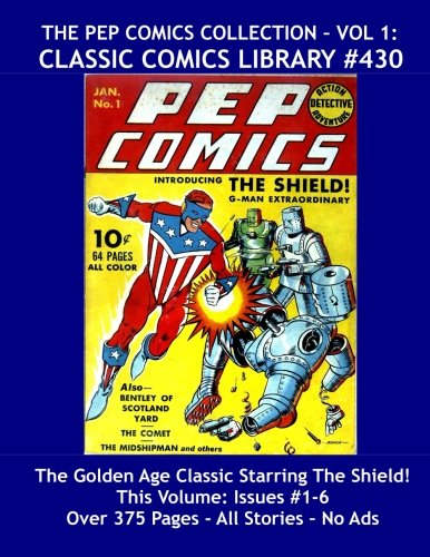 Pep Comics Collection Volume 1: Giant 375 Page Classic Comics #430: Exciting Golden Age Hero Action --- All Stories --- No Ads ebook