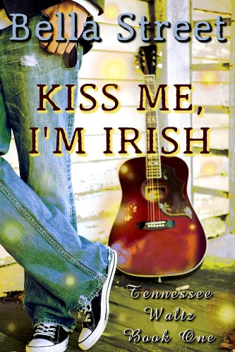 Kiss Me, I'm Irish (Tennessee Waltz Book 1) (English Edition)