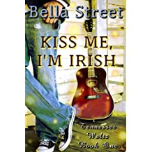 Kiss Me, I'm Irish (Tennessee Waltz Book 1)