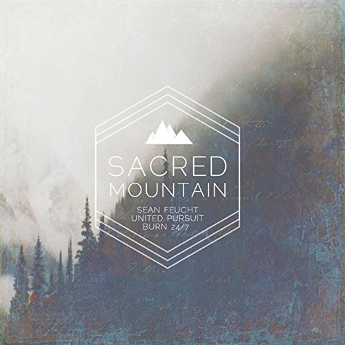 Sean Feucht & United Pursuit - Sacred Mountain (2015)
