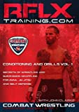RFLX Combat Wrestling Conditioning/Drills Vol. 1