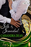 Silk and Scandal (The Silk Series Book 1)