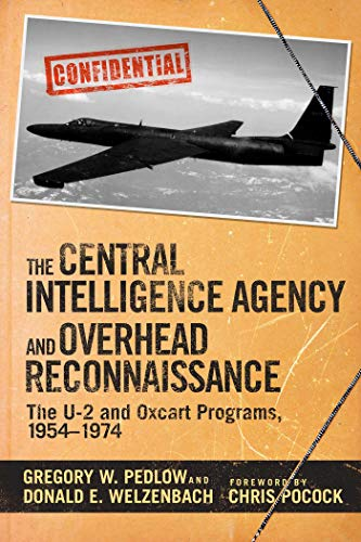 The Central Intelligence Agency and Overhead Reconnaissance: The U-2 and OXCART Programs, - U2 Pictures Spy Plane