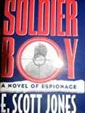Soldier Boy, E. Scott Jones, 0312118953