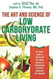 The Art and Science of Low Carbohydrate Living: An Expert Guide to Making the Life-Saving Benefits of Carbohydrate Restriction Sustainable and Enjoyable by Stephen D. Phinney, Jeff S. Volek (5/19/2011)