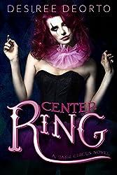 Center Ring (Dark Circus Book 1)