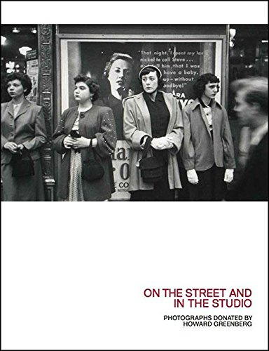 Download On the Street and in the Studio: Photographs Donated by Howard Greenberg (Samuel Dorsky Museum of Art) pdf epub