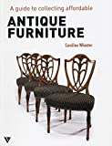 img - for Guide to Collecting Affordable Antique Furniture by Caroline Wheater (2015-01-30) book / textbook / text book