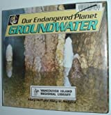 Our Endangered Planet: Groundwater