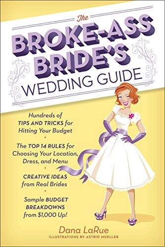 The Broke-Ass Bride's Wedding Guide: Hundreds of Tips and Tricks for Hitting Your Budget (Funny Jokes In English For School Magazine)