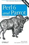 Perl 6 and Parrot Essentials, Second Edition, Allison Randal, Dan Sugalski, Leopold Toetsch, 059600737X