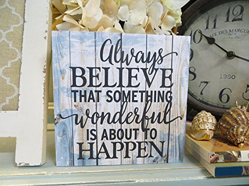 uniquepig Always Believe That Something Wonderful is About to Happen Wood Signs with Sayings Beach Theme Home Decor Wood Hanging 12x12 Birthday,Christmas Gifts