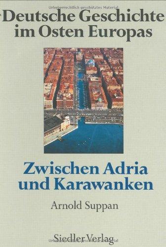 deutsche-geschichte-im-osten-europas-10-bde-zwischen-adria-und-karawanken