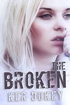 The Broken (The Broken Series) by [Dukey, Ker]