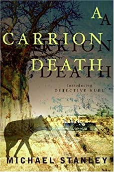 A Carrion Death: Introducing Detective Kubu (Detective Kubu Series) by [Stanley, Michael]