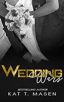 Wedding Wars: A Roomie Wars Novella by [T.Masen, Kat]