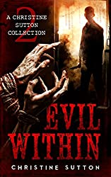 Evil Within: A Christine Sutton Collection