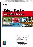 SilverFast - Das offizielle Buch (mitp Grafik)