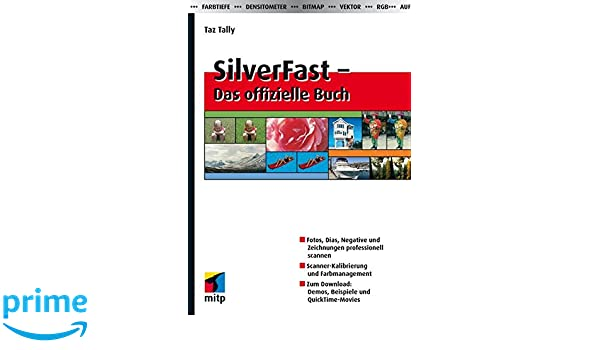 SilverFast - Das offizielle Buch (German Edition): Taz Tally ...
