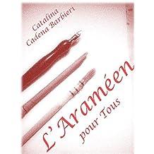 La Calligraphie Araméenne pour tous -  DECOUVREZ LA LANGUE DE JESUS CHRIST (French Edition)