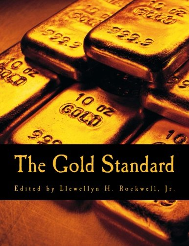 The Gold Standard (Large Print Edition): Perspectives in the Austrian School