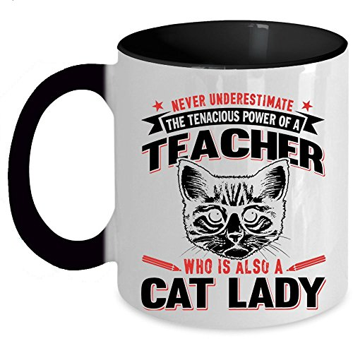 Who Is Also A Cat Lady Coffee Mug, The Tenacious Power Of A Teacher Accent Mug (Accent Mug - Black)