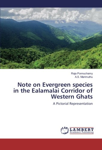 Download Note on Evergreen species in the Ealamalai Corridor of Western Ghats: A Pictorial Representation pdf epub