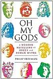 Oh My Gods, Philip Freeman, 1451609973