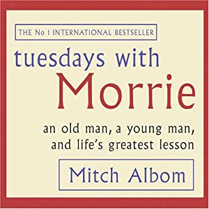 Amazon.com: Tuesdays with Morrie: An Old Man, a Young Man, and ...