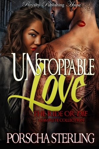 Read Online Unstoppable Love: The Complete Ride Or Die Collection ebook