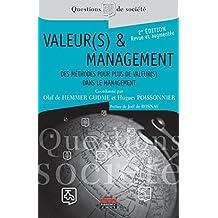 Valeur(s) et management - 2e édition: Des méthodes pour plus de valeur(s) dans le management (Questions de Société) (French Edition)