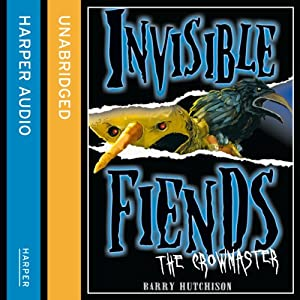 Invisible Fiends: The Crowmaster Audiobook