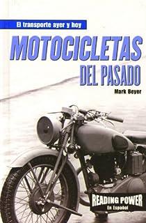 Motocicletas Del Pasado/Motorcycles of the Past (El Transporte ayer y Hoy) (