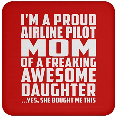 (Designsify I'm A Proud Airline Pilot Mom of A Freaking Awesome Daughter - Drink Coaster Red/One Size, Non Slip Cork Back Protective Mat, Best Gift for Mother B-Day Birthday Christmas)