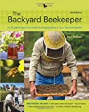 img - for Backyard Beekeeper - Revised and Updated, 3rd Edition: An Absolute Beginner's Guide to Keeping Bees in Your Yard and Garden - New material includes: - ... urban beekeeping - How to use top bar hives book / textbook / text book
