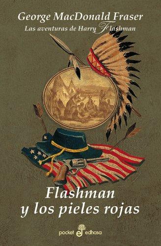 Descargar Libro Flashman Y Los Pieles Rojas George Macdonald Fraser