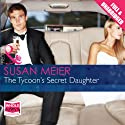 The Tycoon's Secret Daughter Audiobook by Susan Meier Narrated by Felicity Munroe
