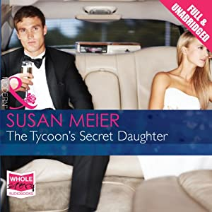 The Tycoon's Secret Daughter Hörbuch