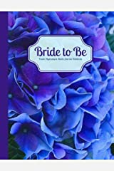 Bride to Be Purple Hydrangea Blank Journal Notebook: Royal Purple Blue Hydrangea Floral Wide Rule Journal for Wedding Shower Gift, Bridal Gift, ... & Wedding Composition Books) (Volume 2) Paperback
