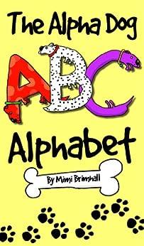 The Alpha Dog ABC Alphabet by [Brimhall, Mimi]