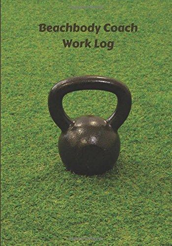 Beachbody Coach Work Log: Work Journal, Work Diary, Log - 132 pages, 7 x 10 inches (Orange Logs/Work Log) pdf epub