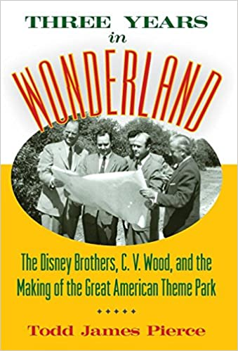 Amazon three years in wonderland the disney brothers c v three years in wonderland the disney brothers c v wood and the making of the great american theme park 1st edition fandeluxe Gallery